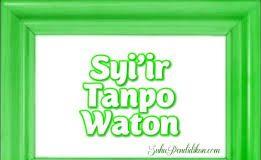 Resapilah Syiir Tanpo Waton dan Terjemahannya Ini