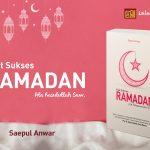 Kiat Sukses Ramadan ala Rasulullah Saw